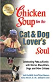 img - for Chicken Soup for the Cat & Dog Lover's Soul: Celebrating Pets as Family with Stories About Cats, Dogs and Other Critters book / textbook / text book