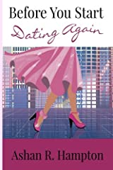 Before You Start Dating Again: Wit and Wisdom for Modern Christian Women Paperback