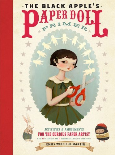 Black Apple's Paper Doll Primer, The by Emily Winfield Martin (2011) Paperback