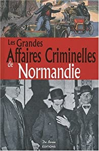 Normandie Grandes Affaires Criminelles par  Collectif