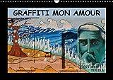 Graffiti Mon Amour 2018: Les Plus Beaux Graffiti Unis Dans Un Calendrier. (Calvendo Art) (French Edition)
