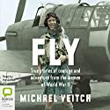 Fly Audiobook by Michael Veitch Narrated by Michael Veitch