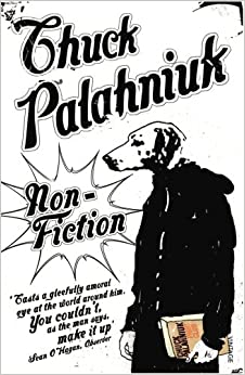 Non-Fiction: (True Stories): Chuck Palahniuk: 9780099437970 ...