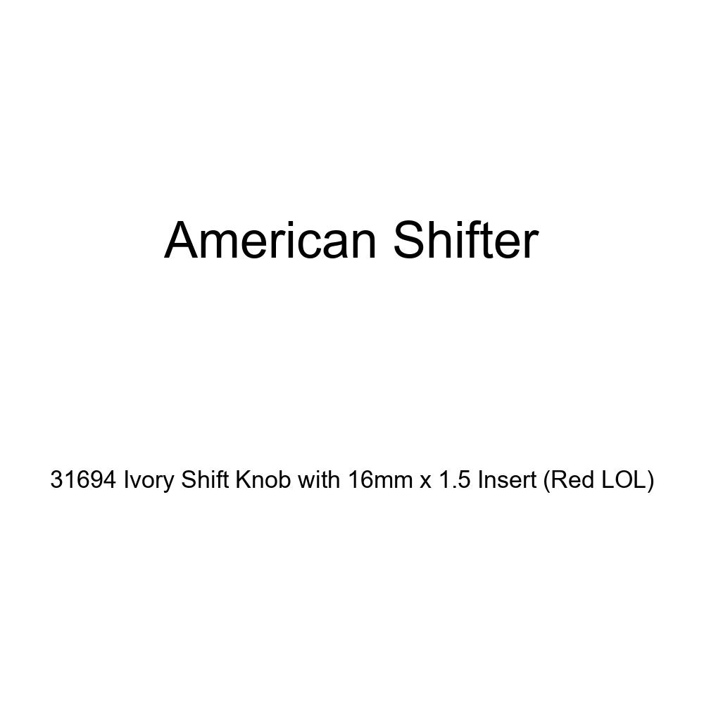 American Shifter 31694 Ivory Shift Knob with 16mm x 1.5 Insert Red LOL