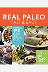Real Paleo Fast & Easy: More Than 175 Recipes Ready in 30 Minutes or Less Paperback