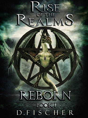 Reborn (Rise of the Realms: Book One) by [Fischer, D.]