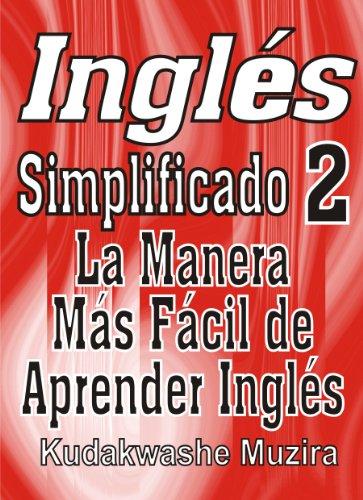 Inglés Simplificado 2 (La Manera Más Fácil de Aprender Inglés)