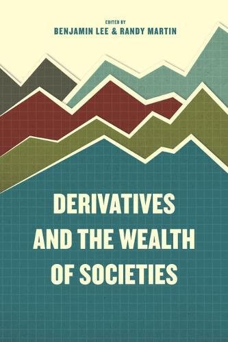 Derivatives and the Wealth of Societies by University Of Chicago Press