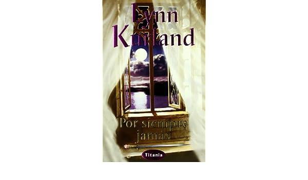 Por Siempre Jamas (Spanish Edition): Lynn Kurland, Amelia Brito: 9788495752444: Amazon.com: Books