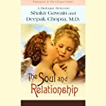 The Soul and Relationship | Shakti Gawain,Deepak Chopra