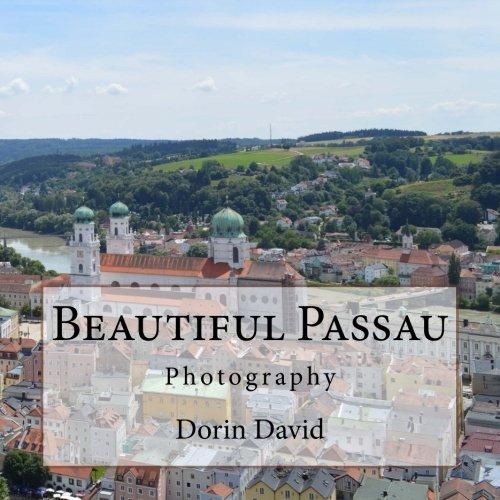 Beautiful Passau: Photography (Beautiful Places) (Volume 8)