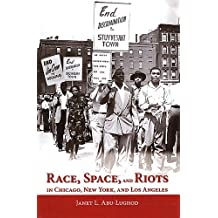Race, Space, and Riots in Chicago, New York, and Los Angeles