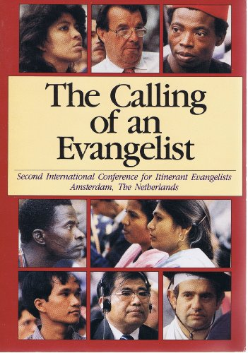 The Calling of an Evangelist: The Second International Congress for Itinerant Evangelists, Amsterdam, the Netherlands