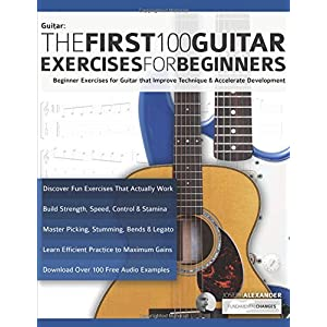 The First 100 Guitar Exercises for Beginners: Beginner Exercises for Guitar that Improve Technique and. 〉