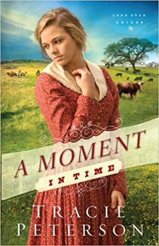 A Moment in Time (Lone Star Brides)