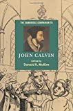 The Cambridge Companion to John Calvin (Cambridge Companions to Religion)