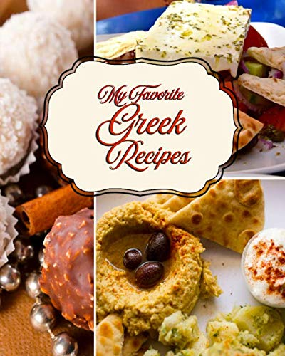 My Favorite Greek Recipes: My Personal Collection from the Greek Isles by Yum Treats Press