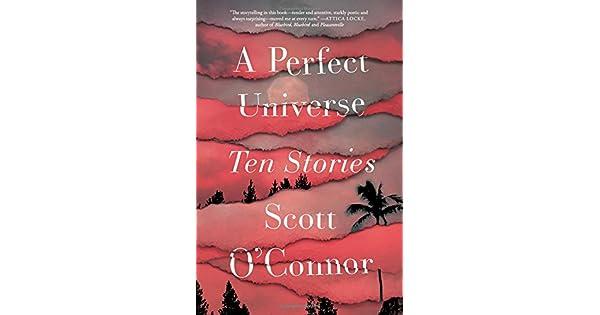 A Perfect Universe: Ten Stories: Scott O'Connor: Amazon ae