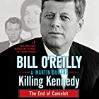 Killing Kennedy: The End of Camelot Audiobook by Martin Dugard, Bill O'Reilly Narrated by Bill O'Reilly