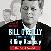 Killing Kennedy: The End of Camelot | Bill O'Reilly, Martin Dugard