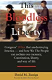 This Bloodless Liberty, David M. Zuniga, 1609572157