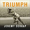 Triumph: The Untold Story of Jesse Owens and Hitler's Olympics Audiobook by Jeremy Schaap Narrated by Shelly Frasier