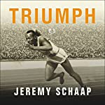 Triumph: The Untold Story of Jesse Owens and Hitler's Olympics | Jeremy Schaap