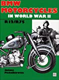 BMW Motorcycles in World War II: R12/R75 (Schiffer Military History)