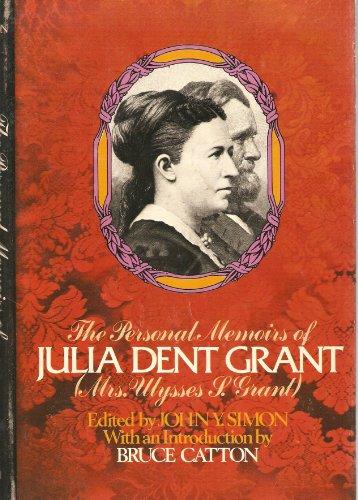 The Personal Memoirs of Julia Dent Grant [Mrs. Ulysses S. Grant]; and the First (The Personal Memoirs Of Julia Dent Grant)