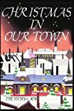 Christmas in Our Town, Bonnie M. Gulan, 0595218482