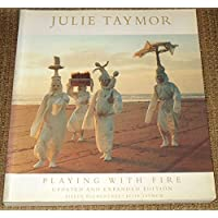 Julie Taymor: Playing With Fire : Theater, Opera, Film