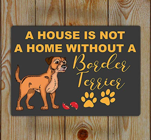 Berg67Pater A House is not a Home without A Border TerrierMetal Tin Sign Wall Plaque Wall Decor 20cm x 30cm