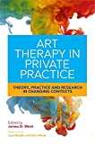 img - for Art Therapy in Private Practice: Theory, Practice and Research in Changing Contexts book / textbook / text book