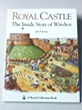 Royal Castle: The Inside Story of Windsor