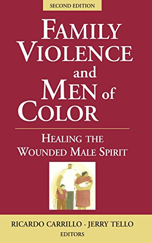Family Violence and Men of Color: Healing the Wounded Male Spirit, Second Edition (SPRINGER SERIES: FOCUS ON MEN)
