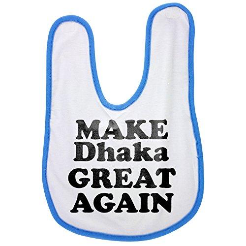 Blue baby bib with MAKE Dhaka GREAT AGAIN -  PickYourImage, NV-01084638