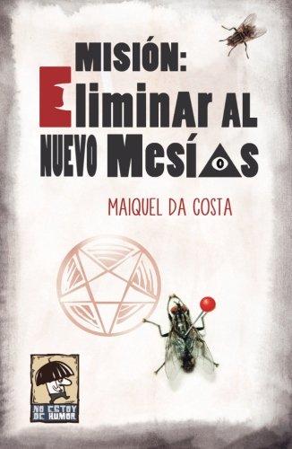 Misión: Eliminar al nuevo Mesias (No estoy de humor): Amazon ...