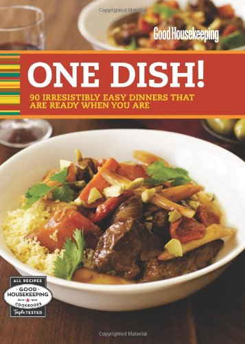 Read Online Good Housekeeping One Dish!: 90 Irresistibly Easy Dinners That Are Ready When You Are pdf