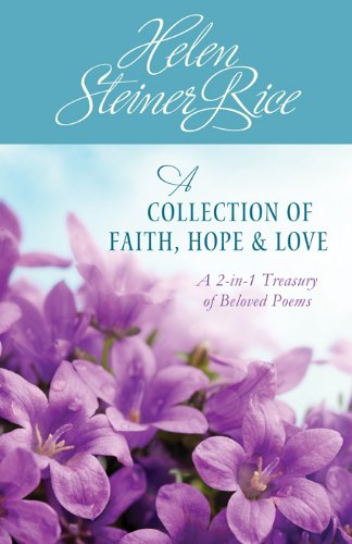 HELEN STEINER RICE: A COLLECTION OF FAITH, HOPE, AND LOVE (Inspirational Book Bargains)