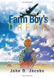 Farm Boy's Dream, John O. Jacobs, 1477152911