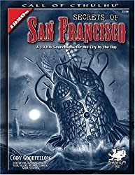 Secrets of San Francisco: A 1920s Sourcebook for the City By the Bay (Call of Cthulhu Horror Roleplaying)