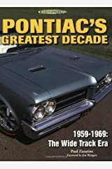 Pontiac's Greatest Decade 1959-1969: The Wide Track Era (Illustrated History) Paperback