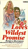 Front cover for the book Love's wildest promise by Patricia Matthews