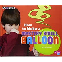 How to Make a Mystery Smell Balloon: A 4D Book (Hands-On Science Fun)