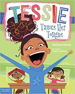 Tessie Tames Her Tongue: A Book About Learning When to Talk and When