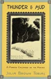 img - for Thunder & Mud: A Pioneer Childhood on the Prairie book / textbook / text book