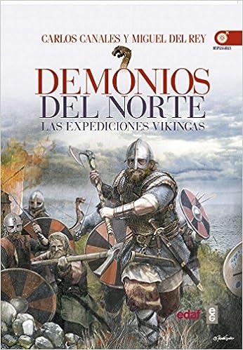 Demonios del Norte. Las Expediciones Vikingas de Carlos Canales y Miguel del Rey