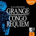 Congo Requiem Audiobook by Jean-Christophe Grangé Narrated by Hugues Martel