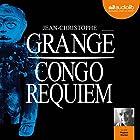 Congo Requiem   Livre audio Auteur(s) : Jean-Christophe Grangé Narrateur(s) : Hugues Martel