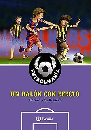 FUTBOLMANÍA. Un balón con efecto (Castellano - A PARTIR DE 10 AÑOS ...